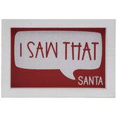 Santa I Saw That Wood Decor