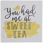 You Had Me At Sweet Tea Wood Decor
