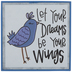 Let Your Dreams Be Your Wings Wood Decor