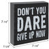 Don't You Dare Give Up Now Wood Decor