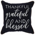 Thankful Grateful & Blessed Pillow