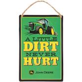 John Deere Dirt Never Hurt Metal Sign