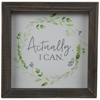 Actually I Can Floral Wood Decor
