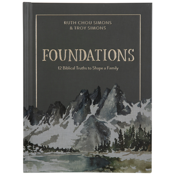 Foundations:12 Biblical Truths To Shape A Family