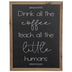 Coffee & Teach Wood Wall Decor