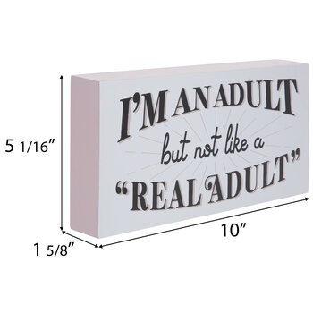 Not A Real Adult Wood Decor