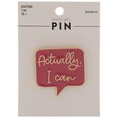 Actually I Can Enamel Pin
