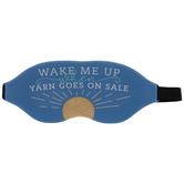 Wake Me Up When Yarn Goes On Sale Sleep Mask