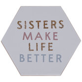 Sisters Make Life Better Wood Decor
