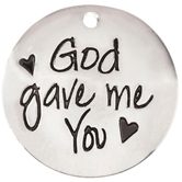 God Gave Me You Dome Charm