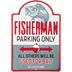 Fisherman Parking Only Metal Sign