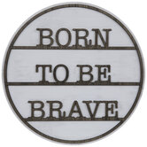 Born To Be Brave Wood Wall Decor