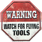 Watch For Flying Tools Metal Sign