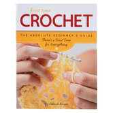 Crochet: The Absolute Beginner's Guide