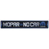Mopar Or No Car Metal Sign