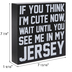 See Me In My Jersey Wood Decor