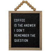 Coffee Is The Answer Wood Wall Decor