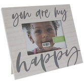 """You Are My Happy Wood Frame - 6"""" x 4"""""""
