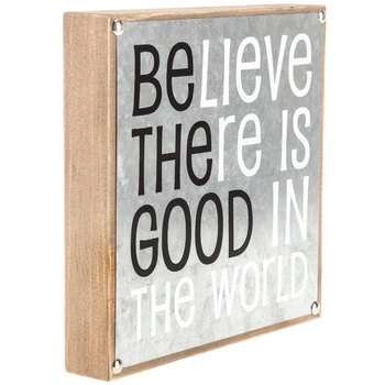 Believe There Is Good Wood Wall Decor