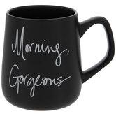Morning Gorgeous Mug