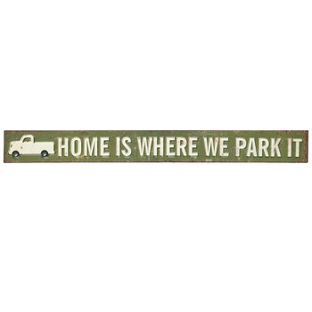 Home Is Where We Park It Metal Sign