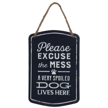 Excuse The Mess Spoiled Dog Metal Sign