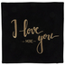 I Love You More Pillow Cover
