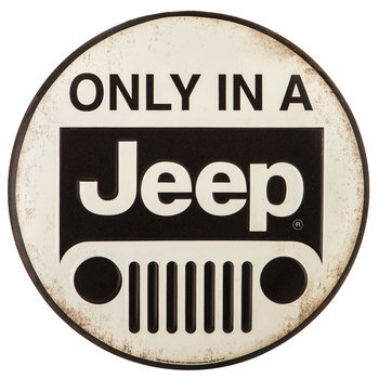 Only In A Jeep Metal Sign