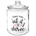 Eat It Or Starve Glass Canister