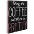 Bring Me Coffee I'm Pretty Wood Wall Decor