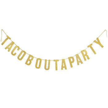 Taco Bout A Party Glitter Banner