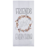 Friends Are Everything Stitched Kitchen Towel