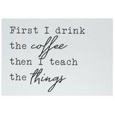 First I Drink Coffee Wood Wall Decor
