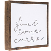 I Just Love Carbs Wood Wall Decor