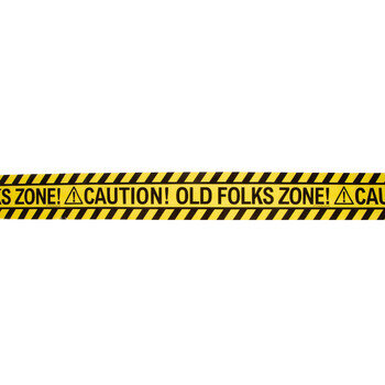 Old Folks Zone Caution Tape