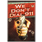 We Don't Dial 911 Magnet