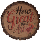 How Great Thou Art Round Wood Magnet
