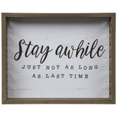 Stay Awhile Just Not As Long Wood Decor