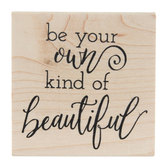 Be Your Own Kind Of Beautiful Rubber Stamp