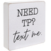 Need TP Text Me Wood Wall Decor