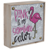 Pink Is My Signature Color Metal Decor