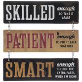Skilled, Patient & Smart Hanging Metal Sign
