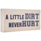 Dirt Never Hurt Wood Wall Decor
