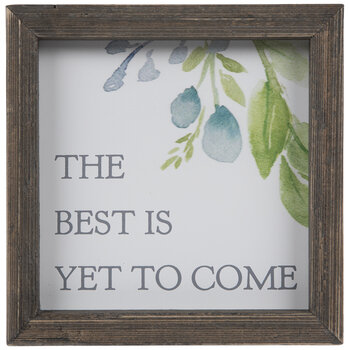 Best Is Yet To Come Floral Wood Decor