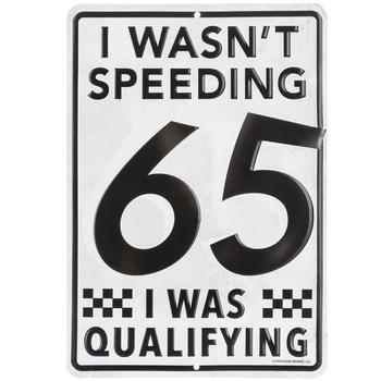 I Wasn't Speeding Metal Sign