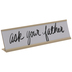 Ask Your Father Name Plate