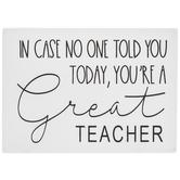 You're A Great Teacher Wood Decor