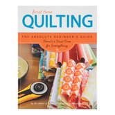 Quilting: The Absolute Beginner's Guide