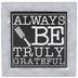Always Be Truly Grateful Metal Decor