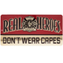 Real Heroes Fire Fighter Metal Sign